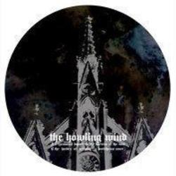 "The Howling Wind - A Tyrannical Deposit In The Doctrine Of The Soul 7"" PICTURE DISC"
