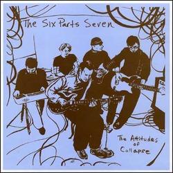 The Six Parts Seven - The Attitudes of Collapse LP