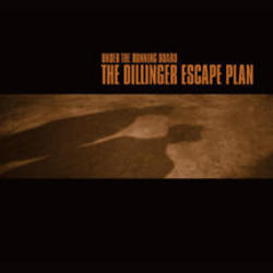 Dillinger Escape Plan - Under the Running Board CD