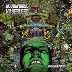 Agoraphobic Nosebleed - Agorapocalypse CD