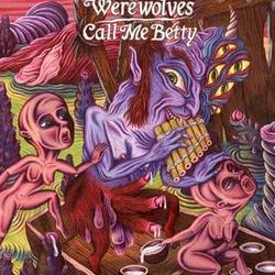 Werewolves / Call Me Betty split 7""