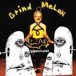 Werewolves - Grind Melon CD
