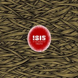 Isis - In The Absence Of Truth 2xLP