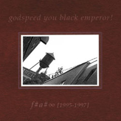 Godspeed You! Black Emperor - F#A# (Infinity) [1995-1997] LP