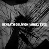 "Beneath Oblivion/Angel Eyes split 7"" BOTH COLORS package deal"