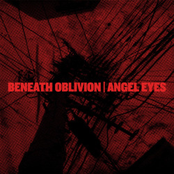 Beneath Oblivion/Angel Eyes split 7""